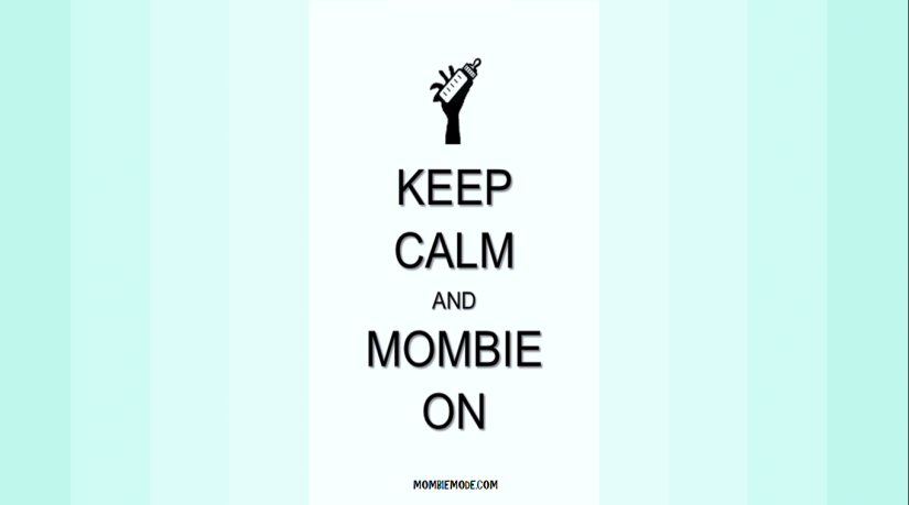 Keep Calm & Mombie On 2.0